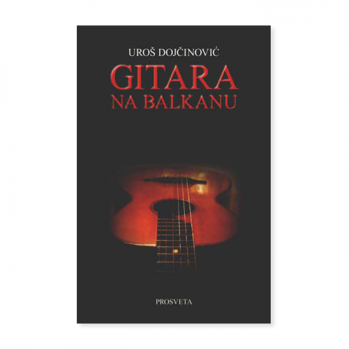 Gitara na Balkanu – Uroš Dojčinović