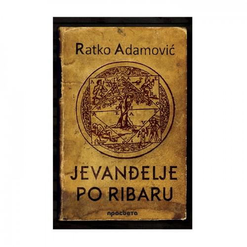 Jevanđelje po ribaru – Ratko Adamović