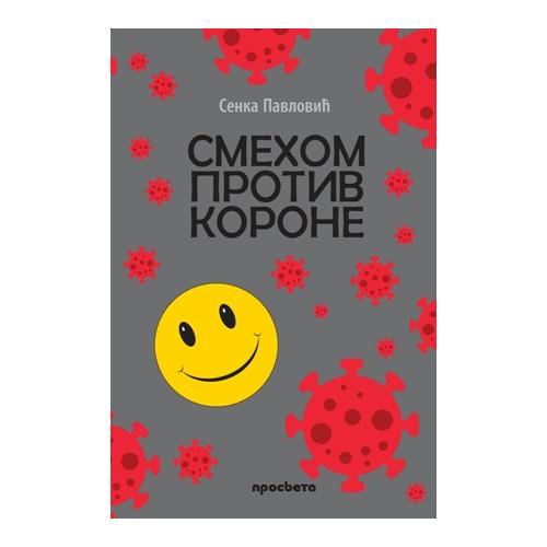 Smehom protiv korone - Senka Pavlović