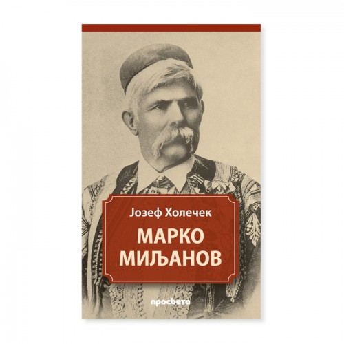 Marko Miljanov – Jozef Holeček
