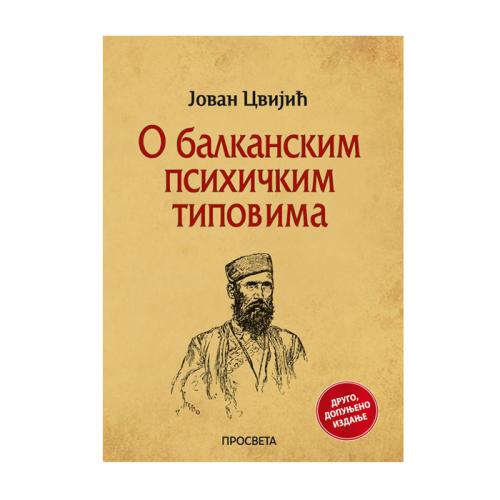 O balkanskim psihičkim tipovima - Jovan Cvijić