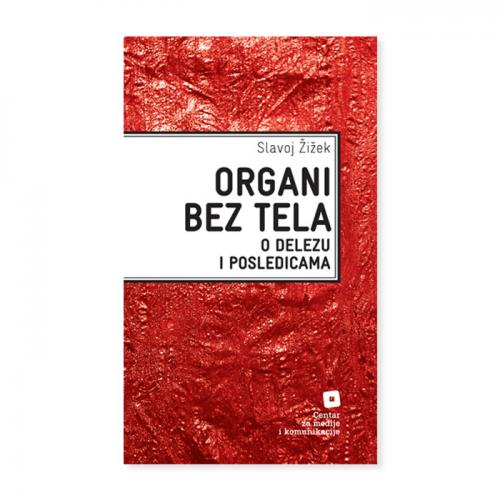 Organi bez tela (o Delezu i posledicama) – Slavoj Žižek