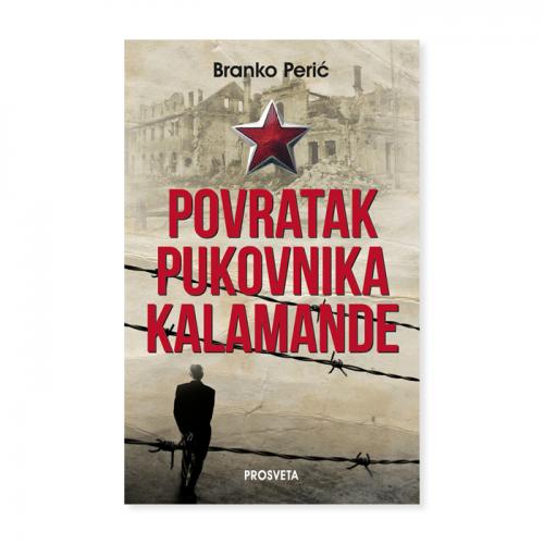 Povratak pukovnika Kalamande –  Branko Perić