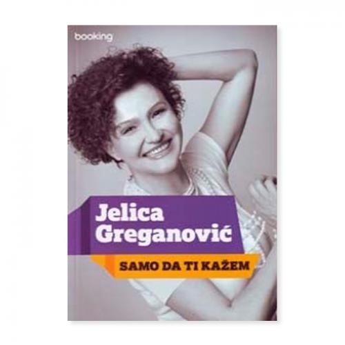 Samo da ti kažem – Jelica Greganović