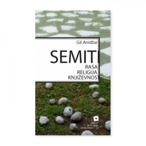 Semiti - rasa, religija, književnost – Gil Anidžar