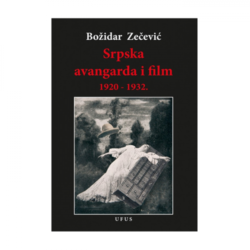 Srpska avangarda i film 190-1932. – Božidar Zečević