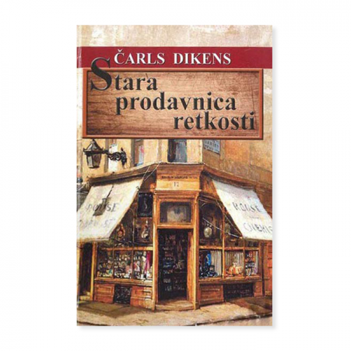 Stara prodavnica retkosti – Čarls Dikens