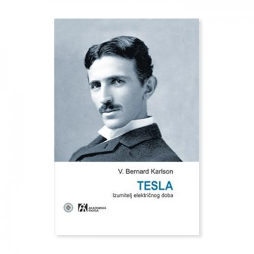 TESLA - Izumitelj električnog doba – Bernard Karlson