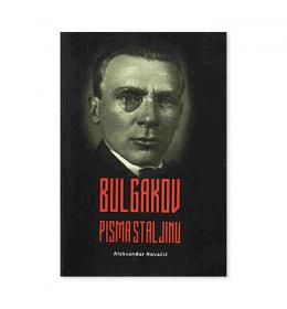 Bulgakov - pisma Staljinu – Aleksandar Novačić