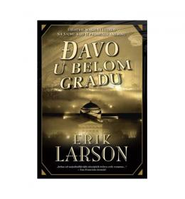 Đavo u belom gradu – Erik Larson