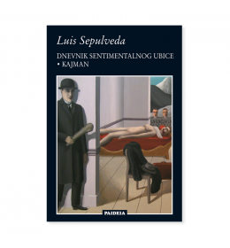 Dnevnik sentimentalnog ubice / Kajman – Luis Sepulveda