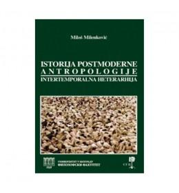 Istorija postmoderne antropologije – Miloš Milenković
