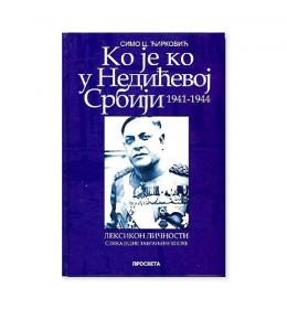Ko je ko u Nedićevoj Srbiji 1941-1944. – Simo C. Ćirković