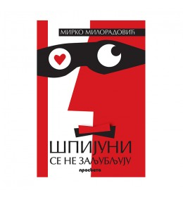 Špijuni se ne zaljubljuju – Mirko Miloradović