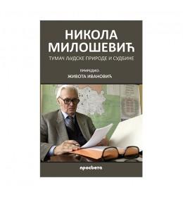 Nikola Milošević - tumač ljudske prirode i sudbine