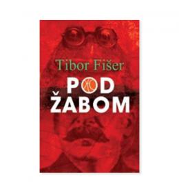 Pod žabom – Tibor Fišer
