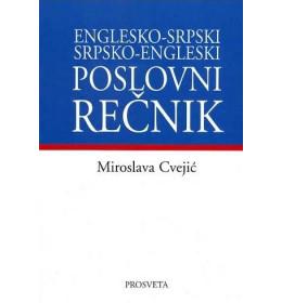 POSLOVNI REČNIK: ENGLESKO - SRPSKI, SRPSKO - ENGLESKI - Miroslava Cvejić