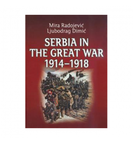 Serbia in the Great War 1914-1918 – Mira Radojević, Ljubodrag Dimić
