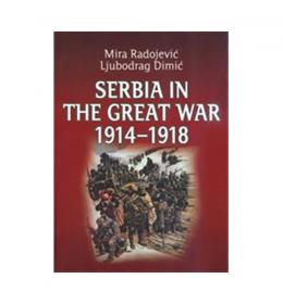 Serbia in the Great War 1914-1918 – Mira Radojević, Ljubodrag Dimić