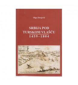 Srbija pod turskom vlašću 1450-1804 – Olga Zirojević