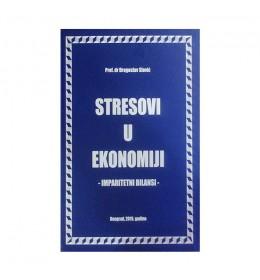 Stresovi u ekonomiji (imparitentni bilansi) - Dragoslav Slović