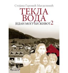 Tekla voda (Jedan mogući život 2) - Stojana Garović-Magdelinić