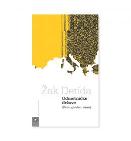 Odmetničke države (dva ogleda o umu) – Žak Derida